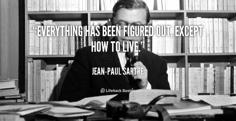 quote-Jean-Paul-Sartre-everything-has-been-figured-out-except-how-4611